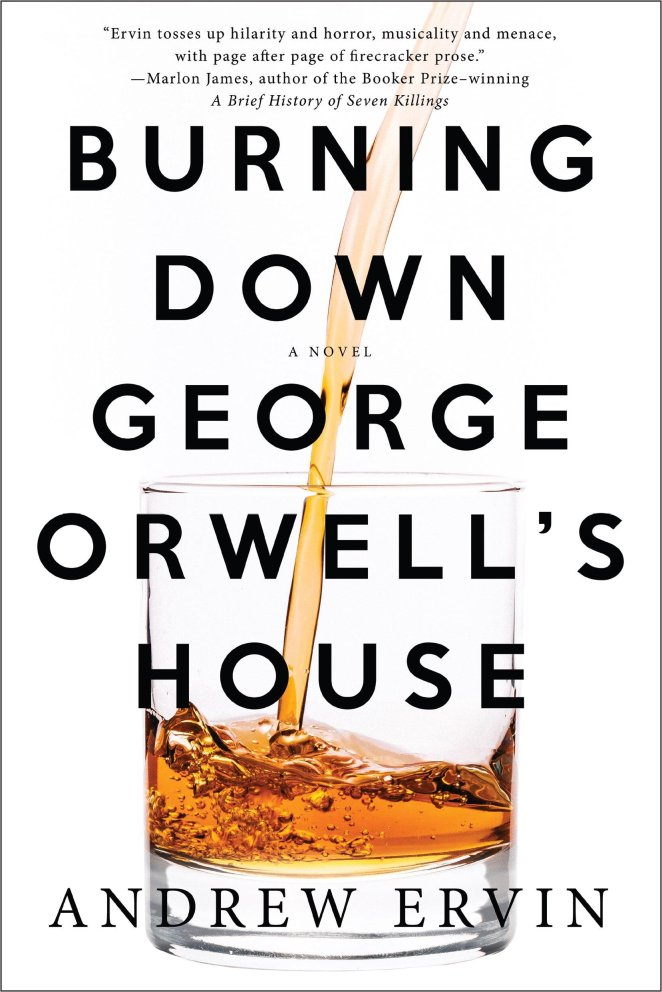 Burning Down George Orwell's House Andrew Ervin